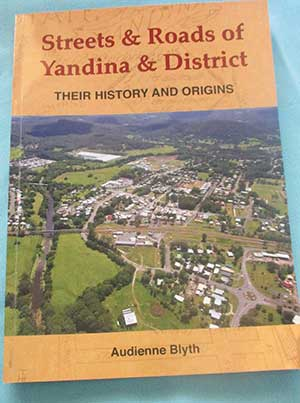 Streets and Roads of Yandina & District by Audienne Blyth